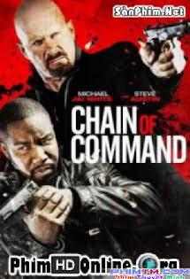 Mệnh Lệnh Liên Hoàn - Chain Of Command Tập Full