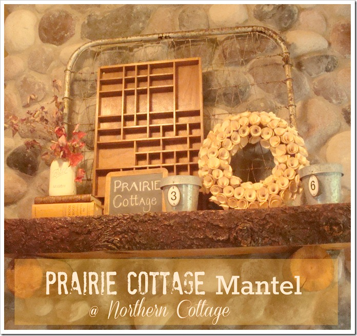 Prairie Cottage Mantel @NorthernCottage.net