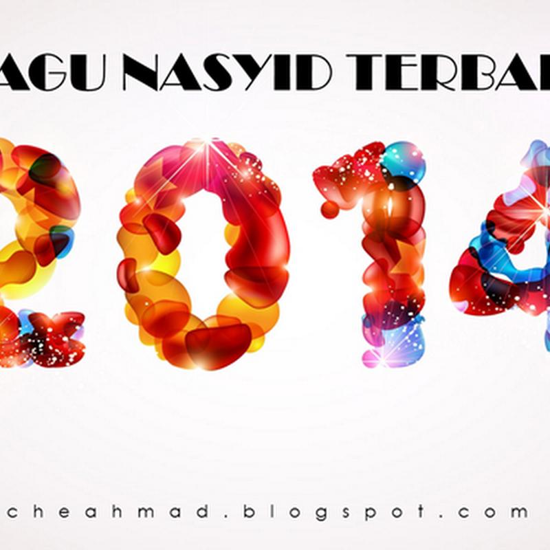 15 Lagu Nasyid Terbaik 2014 / 1435H - Dengar, Lihat Lirik Dan Muaturun