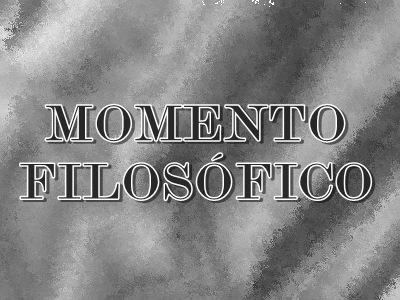 MOMENTO FILOSOFICO
