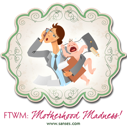 FTWM Motherhood Madness
