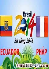 Xem Lại Ecuador Vs Pháp 3H Sáng Ngày 26-06-2014 World Cup 2014