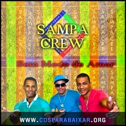 CD Sampa Crew - Sem Medo De Amar (2013), Baixar Cds, Download, Cds Completos