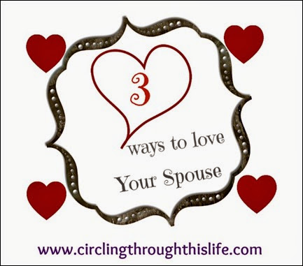3 Ways to Love Your Spouse from Circling Through This Life