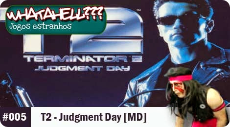 WHATAHELL #005 - Terminator 2 - Judgment Day [MD]