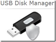 Impedire la copia di file su chiavetta USB, l'autorun e la lettura con USB Disk Manager