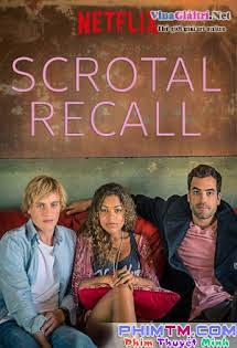 Scrotal Recall :Phần 1 - Phim Mỹ