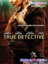 Thám Tử Chân Chính 2 - True Detective Season 2 Tập 3 4 Cuối