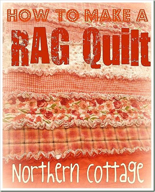 northern cottage how to make a rag quilt