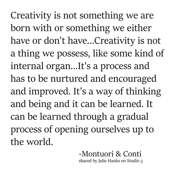 creativity is not something we are born with