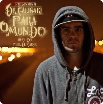 Dr.Caligari - Para O Mundo Feat  Ogi (Prod. Dj Caique)
