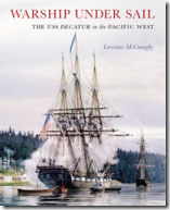 Warship Under Sail: The USS Decatur in the Pacific West