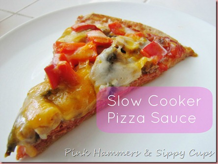 Pink Hammers &amp; Sippy Cups: Slow Cooker Pizza Sauce Recipe