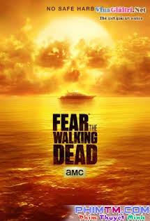 Xác Sống Đáng Sợ :Phần 2 - Fear the Walking Dead Season 2