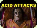 Acid Attacks..هجمات بالحامض
