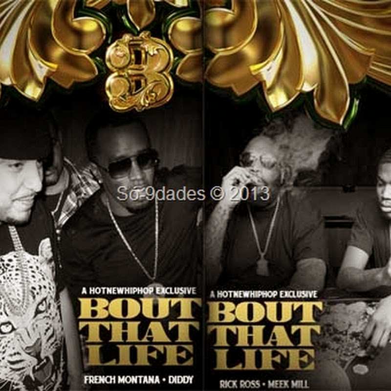 Rick Ross, French Montana, Meek Mill & Diddy - Bout That Life (TrapMusik 2013) [Download]