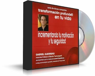 INCREMENTANDO TU MOTIVACIÓN Y TU SEGURIDAD, Gabriel Guerrero [ AudioLibro ] – Una experiencia poderosa que transformará profundamente tu vida