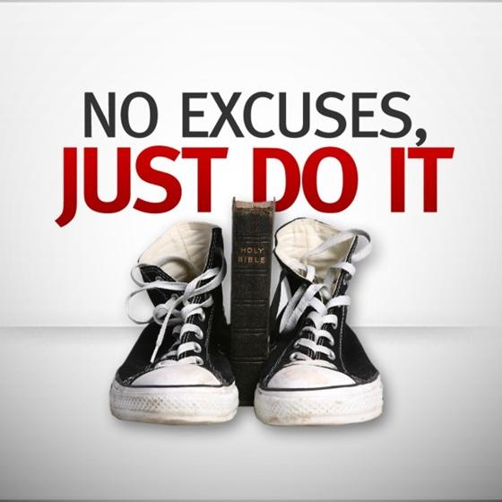 Не ищи оправданий - просто сделай это!
