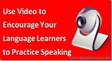 Use video to encourage your language learners to practice speaking