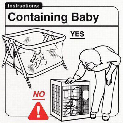 Baby Instructions: Containing Baby