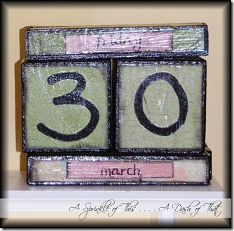 Perpetual Calendar Blocks Before {A Sprinkle of This . . . . A Dash of That}