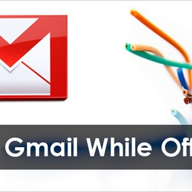 How To Use Gmail Without An Internet Connection.