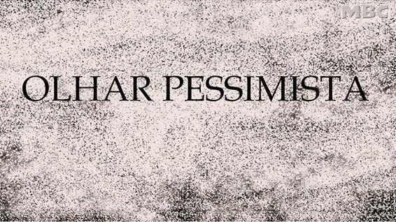 OLHAR PESSIMISTA 2014