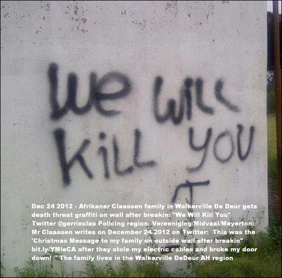 CLAASSEN FAMILY GETS WE WILL KILL YOU THREAT ON WALL AFTER DEC242012 BURGLARY WALKERVILLE DE DEUR VEREENIGING REGION