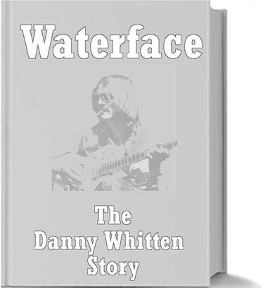 Danny Whitten Waterface