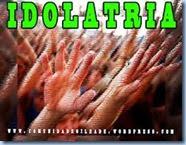 Idolatria...