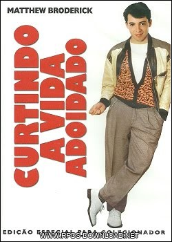 Download Curtindo a Vida Adoidado Dual Áudio Download Filme