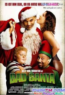Ông Già Noel Xấu Tính - Bad Santa Tập HD 1080p Full