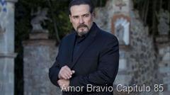 Amor Bravio Capitulo 85