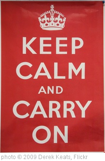 'Keep calm and carry on' photo (c) 2009, Derek Keats - license: http://creativecommons.org/licenses/by/2.0/