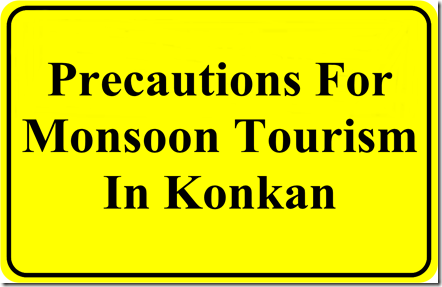 Precautions For Monsoon Tourism In Konkan