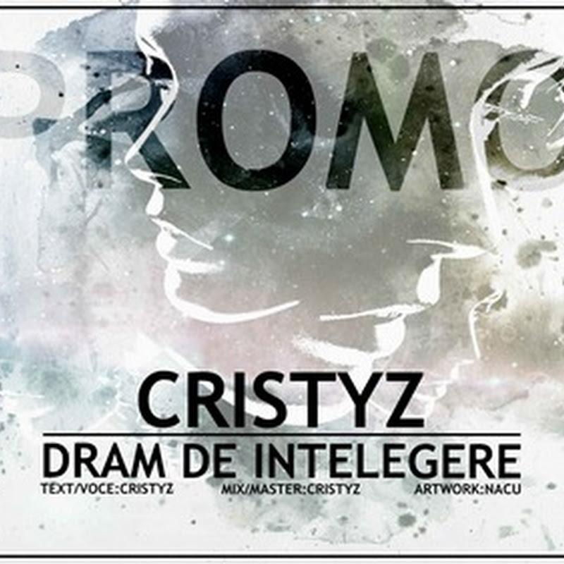 Cristyz - Dram de înțelegere (Promo)