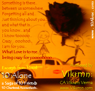 10 Alone Lyrics by Vikrmn : What LOVE is to me.. being crazy for YOU.