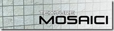 Texture mosaici