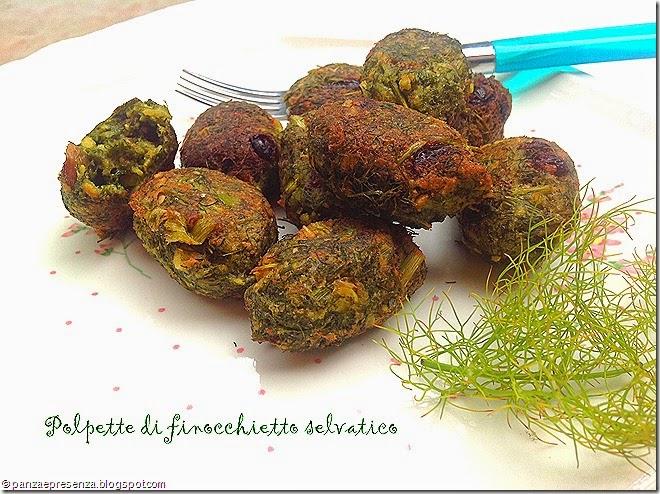 panza & presenza: le polpette di finocchietto selvatico - Cucinare Finocchietti