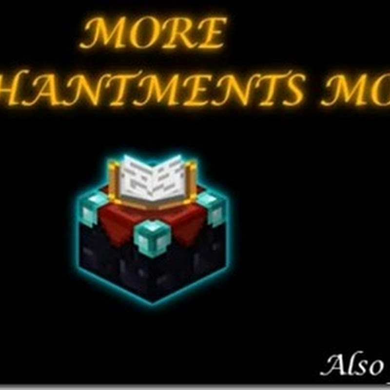 Minecraft 1.4.7 - More Enchantments Mod (Incantesimi)