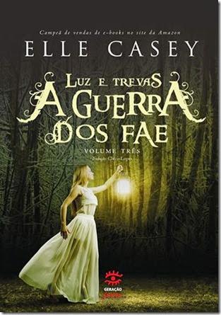 GUERRA DOS FAE, V.3 - LUZ E TREVAS