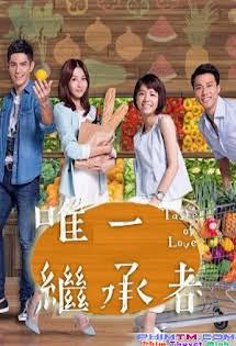 Người Thừa Kế Duy Nhất - Taste Of Love 2015