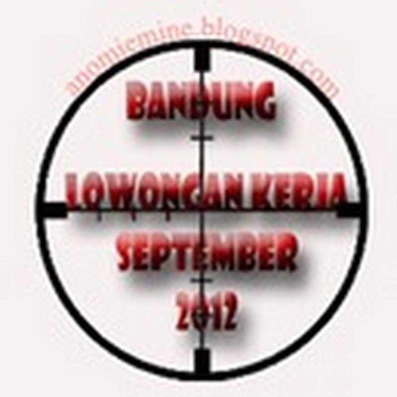 Lowongan Kerja Bandung Terbaru September 2012