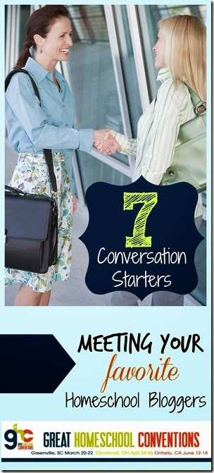 7 Conversation Starters for Meeting your favorite Homeschool Bloggers at Great Homeschool Conventions