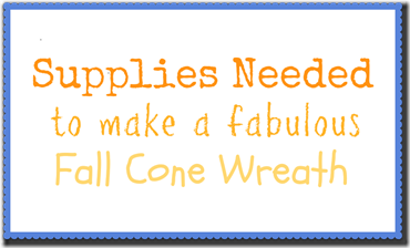 fall cone wreath supplies
