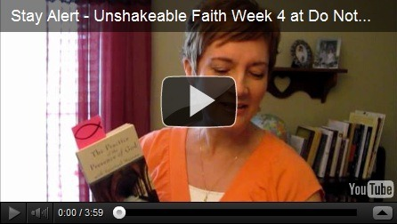 Stay Alert - Unshakeable Faith Week 4