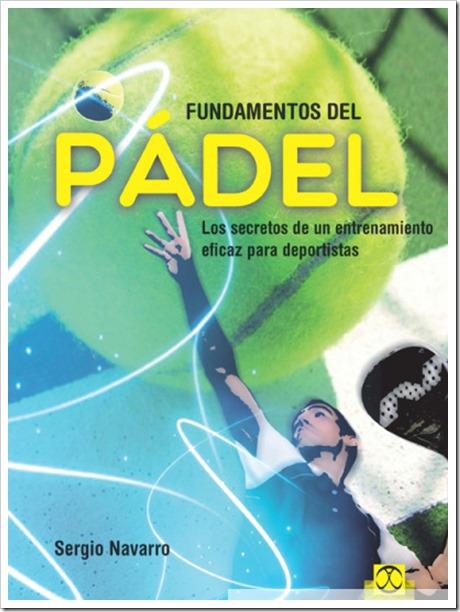 """Manual: """"Fundamentos del Pádel. Los secretos de un entrenamiento eficaz para deportistas""""."""