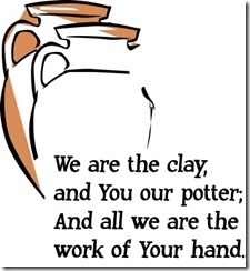 We are the clay, God is the Potter