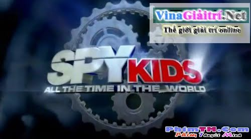 Điệp Viên Nhí 4 2011 Vietsub - Spy Kids 4 Subviet