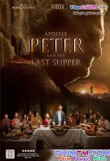 Tông Đồ Peter Và Bữa Ăn Cuối Cùng - Apostle Peter and the Last Supper (2012)